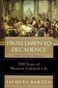 From Dawn to Decadence - Jacques Barzun
